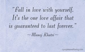 """Fall in love with yourself. It's the one love affair that is guaranteed to last forever"""" — Manoj Khatri #quote"""