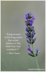 """Forgiveness is the fragrance the violet sheds on the heel that has crushed it."" — Mark Twain"