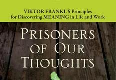 Prisoners of Our Thoughts by Alex Pattakos and Elaine Dundon