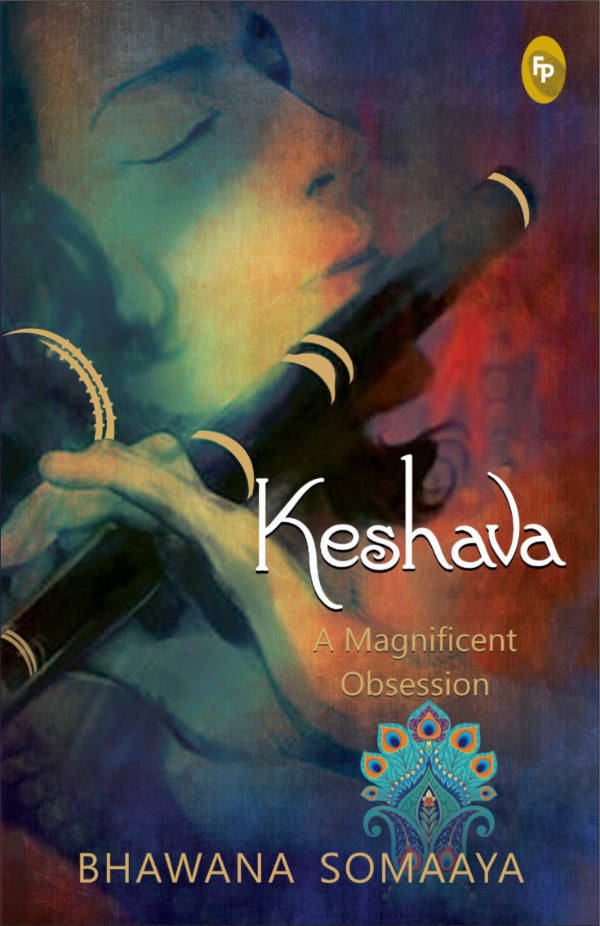 Keshava, A Magnificent Obsession by Bhawana Somaaya / For every Krishna lover